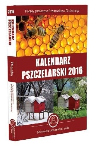 Okładka książki Kalendarz Pszczelarski na 2016