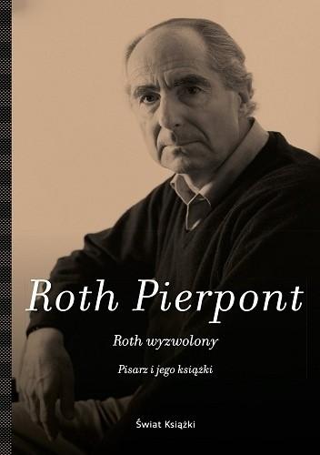 Okładka książki Roth wyzwolony. Pisarz i jego książki