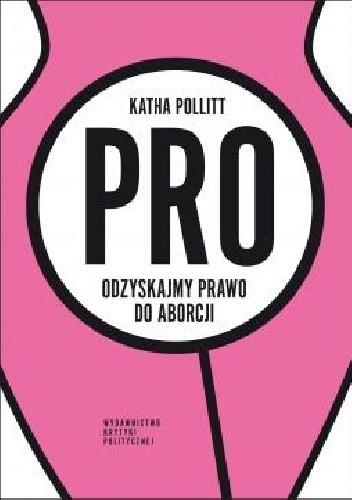 Okładka książki Pro. Odzyskajmy prawo do aborcji