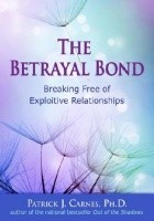 Book The Betrayal Bond: Breaking Free of Exploitive Relationships