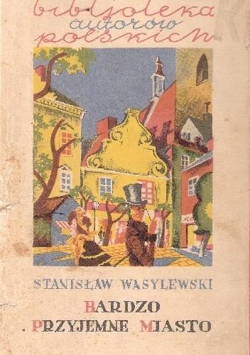 Okładka książki Bardzo przyjemne miasto