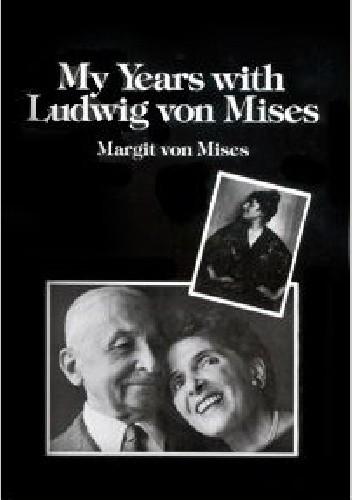 Okładka książki My Years with Ludwig von Mises