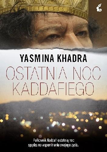 Okładka książki Ostatnia noc Kaddafiego