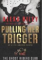 Pulling Her Trigger