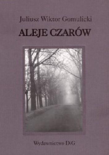 Okładka książki Aleje czarów : spacery, sylwety, zagadki i zwierzenia literackie