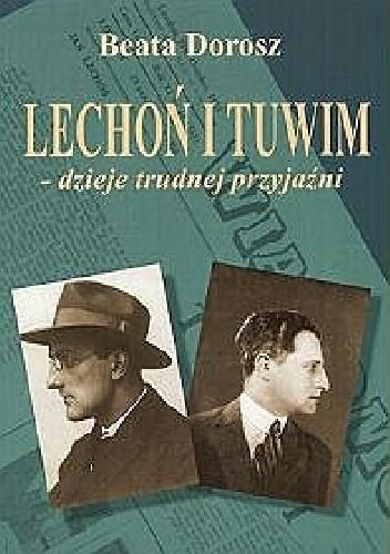 Okładka książki Lechoń i Tuwim - dzieje trudnej przyjaźni