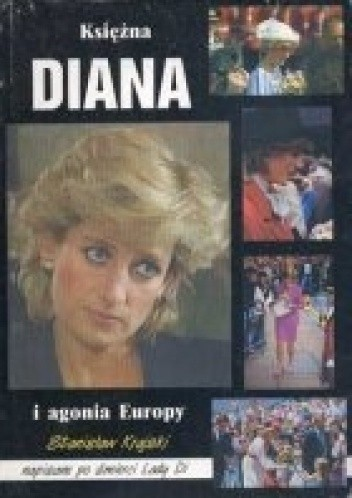 Okładka książki Księżna Diana i agonia Europy