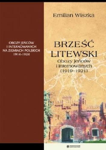 Okładka książki Brześć Litewski. Obozy jeńców i internowanych (1919-1921)