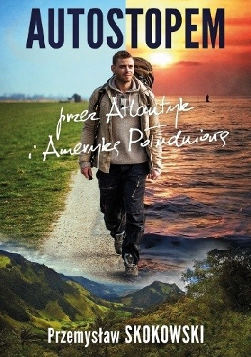 Okładka książki Autostopem przez Atlantyk i Amerykę Południową