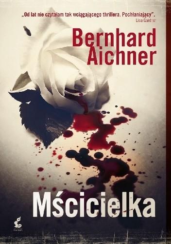 Bernhard Aichner - Blum Tom 1 - Mścicielka eBook PL