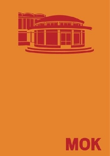 Okładka książki MOK. Ilustrowany atlas architektury północnego Mokotowa