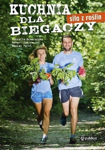 Okładka książki Kuchnia dla biegaczy. Siła z roślin