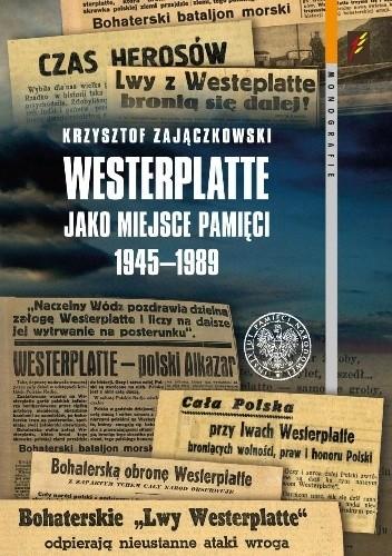 Okładka książki Westerplatte jako miejsce pamięci 1945–1989
