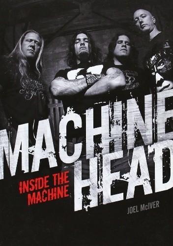 Okładka książki Machine Head: Inside The Machine