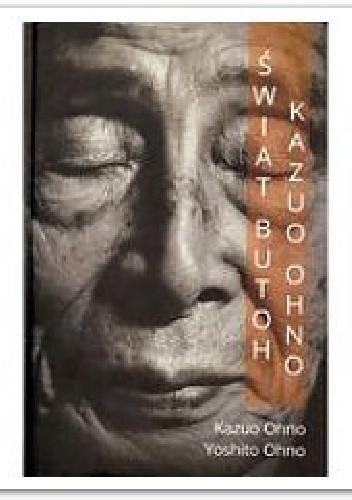 Okładka książki Świat butoh Kazuo Ohno