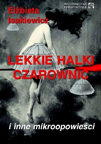 Okładka książki Lekkie halki czarownic i inne mikroopowieści