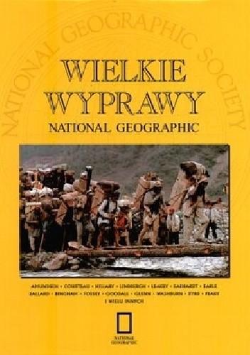 Okładka książki Wielkie wyprawy National Geographic