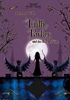 Lilith Parker. Und der Kuss des Todes