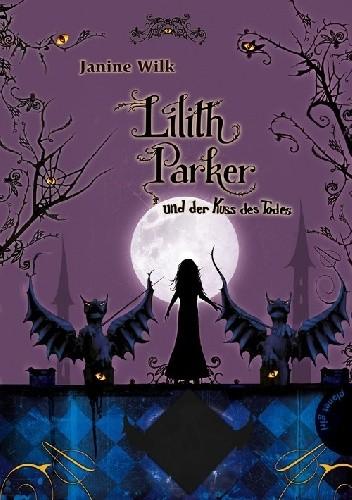 Okładka książki Lilith Parker. Und der Kuss des Todes