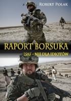 Raport Borsuka. ISAF - nie dla Idiotów
