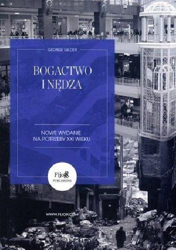 Okładka książki Bogactwo i nędza. Nowe wydanie na potrzeby XXI wieku.