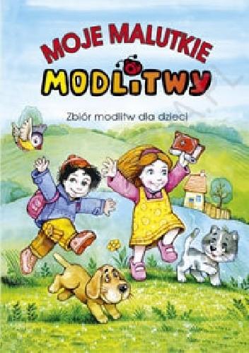 Okładka książki Moje malutkie modlitwy. Zbiór modlitw dla dzieci