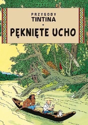 Okładka książki Przygody TinTina 6 - Pęknięte ucho