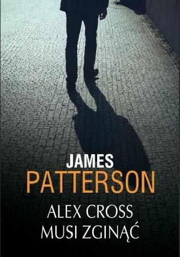 Okładka książki Alex Cross musi zginąć