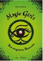 Magic Girls. Das magische Amulett