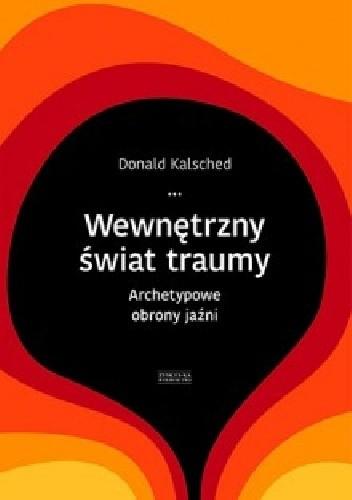 Okładka książki Wewnętrzny świat traumy. Archetypowe obrony jaźni