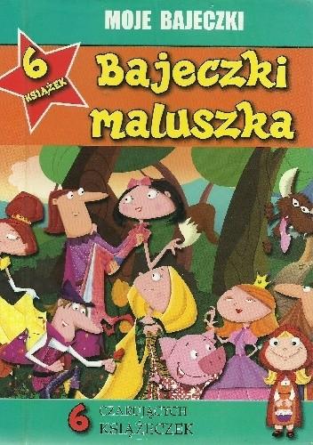 Okładka książki Bajeczki maluszka. 6 czarujących książeczek