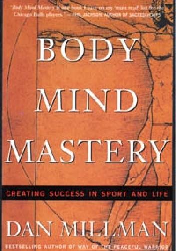 Okładka książki Body Mind Mastery: Training for Sport and Life