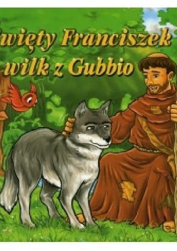 Okładka książki Święty Franciszek i wilk z Gubbio