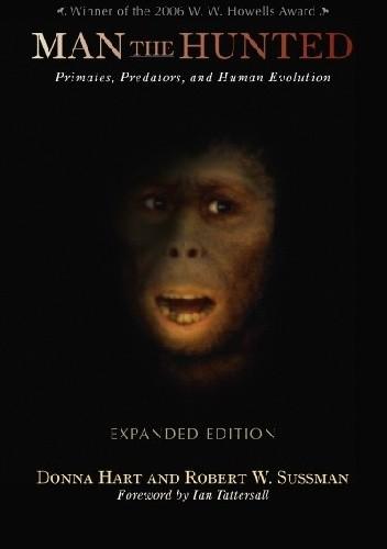 Okładka książki Man the Hunted. Primates, Predators, and Human Evolution