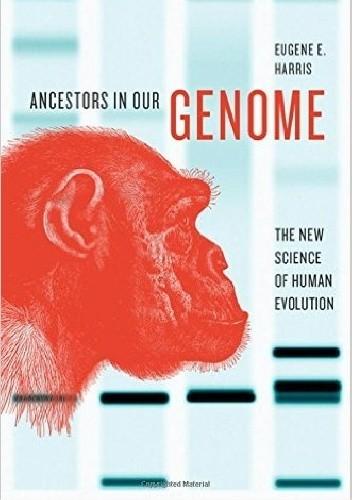Okładka książki Ancestors in Our Genome. The New Science of Human Evolution