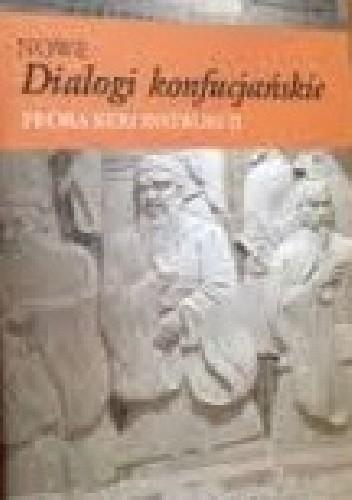 <em>Nowe Dialogi Konfucjańskie - próba rekonstrukcji </em>