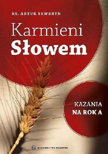 Okładka książki Karmieni Słowem. Kazania na rok A