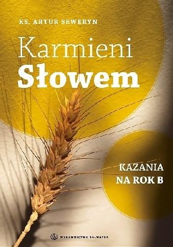 Okładka książki Karmieni Słowem. Kazania na rok B