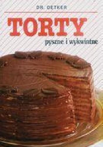 Okładka książki Torty pyszne i wykwintne