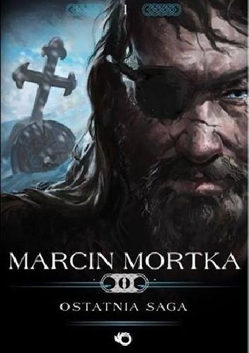 Ostatnia Saga - Marcin Mortka