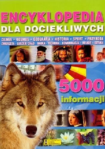 Okładka książki Encyklopedia dla dociekliwych. 5000 informacji