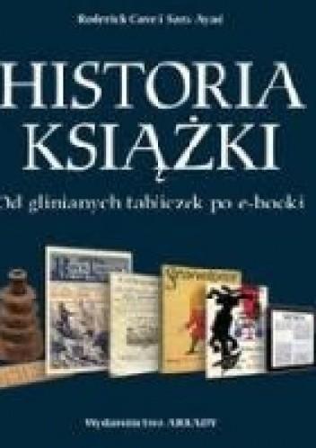 Okładka książki Historia książki. Od glinianych tabliczek po e-booki