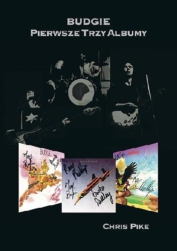 Okładka książki Budgie. Pierwsze Trzy Albumy