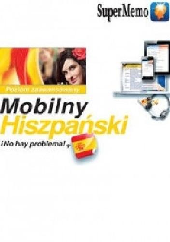Okładka książki Mobilny Hiszpański. ¡No hay problema!+ poziom zaawansowany