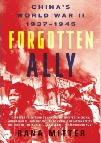 Okładka książki Forgotten Ally: China's World War II, 1937-1945