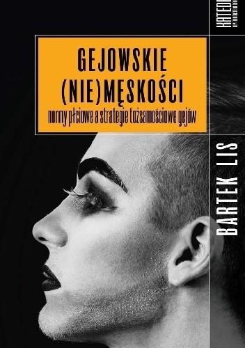 Okładka książki Gejowskie (nie)męskości. Normy płciowe a strategie tożsamościowe gejów