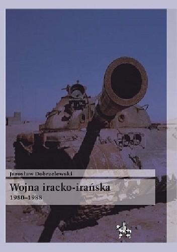 Okładka książki Wojna iracko-irańska 1980-1988