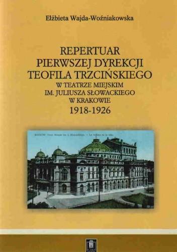 Okładka książki Repertuar pierwszej dyrekcji Teofila Trzcińskiego