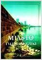 Okładka książki Miasto tyłem do rzeki