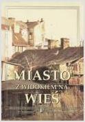 Okładka książki Miasto z widokiem na wieś